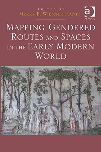 Mapping Gendered Routes and Spaces in the Early Modern World Pdf