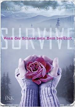 Survive – Wenn der Schnee mein Herz berührt (Alex Morel)