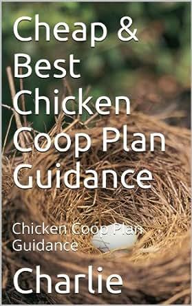 Cheap & Best Chicken Coop Plan Guidance: Chicken Coop Plan