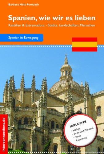 Spanien, wie wir es lieben – Kastilien & Estremadura