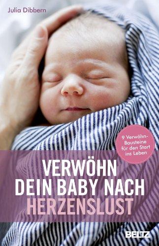 Julia Dibbern - Verwöhn Dein Baby nach Herzenslust