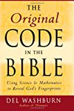The Original Code in the Bible: Using Science and Mathematics to Reveal God's Fingerprints