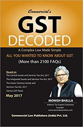 GST Decoded A Complex Law Made Simple All You Wanted To Know About GST