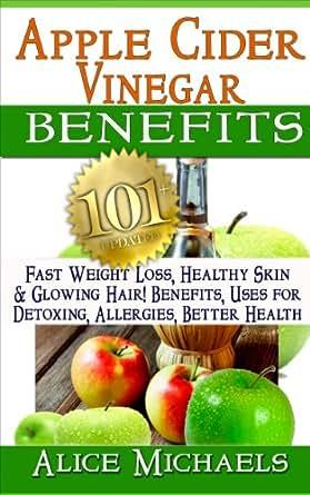 Apple Cider Vinegar Benefits:101 Apple Cider Vinegar