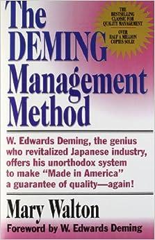 The Deming Management Method: Mary Walton, W. Edwards