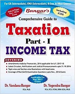 INCOME TAX [CA IPCC - May 2017] by Dr. Yogendra Bangar , Dr. Vandana Bangar