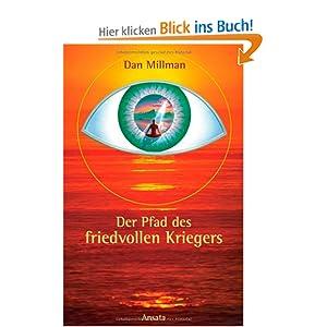 Der Pfad des friedvollen Kriegers: Amazon.de: Dan Millman