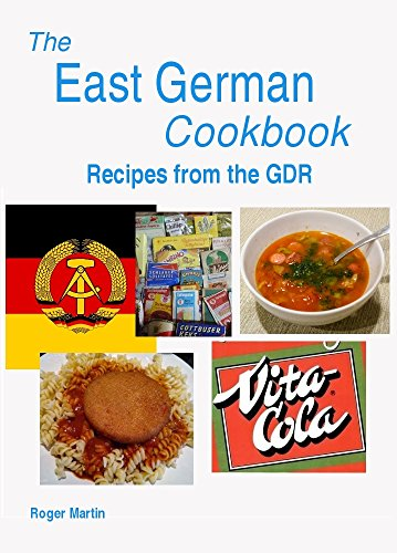 The East German Cookbook - Recipes from the GDR
