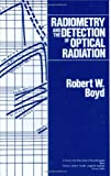 Radiometry and the Detection of Optical Radiation (Wiley Series in Pure and Applied Optics)