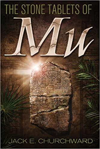 The Stone Tablets of Mu by Jack Churchward