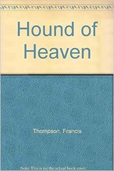 Jesus, the Hound of Heaven