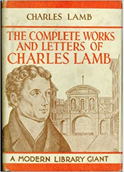The Complete Works and Letters of Charles Lamb