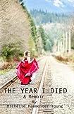 The Year I Died: A Memoir