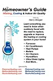The Homeowner's Guide to Heating, Cooling & Indoor Air Quality by Henry Morgan (2010-01-20)