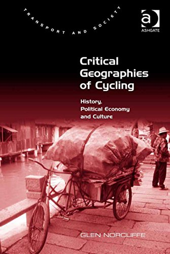 Critical Geographies of Cycling: History, Political Economy and Culture (Transport and Society) Pdf
