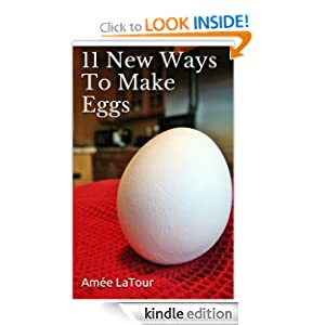 FREE 11 New Ways To Make Eggs.