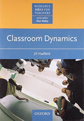 Classroom Dynamics, by Jill Hadfield