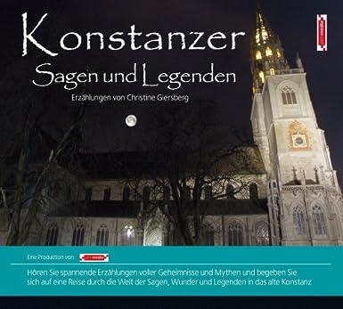 Konstanzer Sagen und Legenden: Stadtsagen und Geschichte der Stadt Konstanz