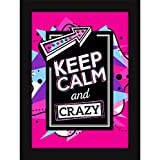 Funny Posters Quotes With Frames For Room And Home Decor - Quirky Wall Art - Keep Calm And Be Crazy