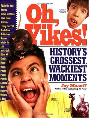 History's Grossest Moments