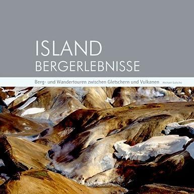 Island Bergerlebnisse: Berg- und Wandertouren zwischen Gletschern und Vulkanen