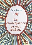 La conséquences de mes actes par Eva Kavian
