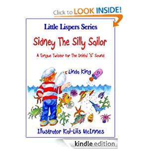 """Sidney The Silly Sailor, A Tongue Twister For The Initial """"S"""" Sound (Little Lispers)"""