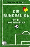 Die Bundesliga für die Hosentasche (Fischer Taschenbibliothek) (German Edition)