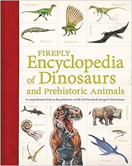 D. Dixon 2007: The world encyclopedia of dinosaurs & prehistoric creatures.