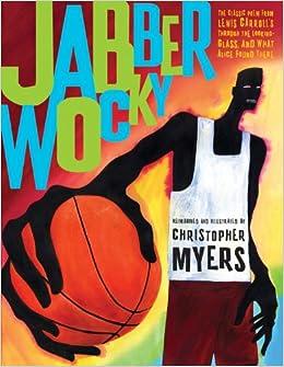 Jabberwocky: Lewis Carroll, Christopher Myers