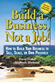 Build a Business, Not a Job!