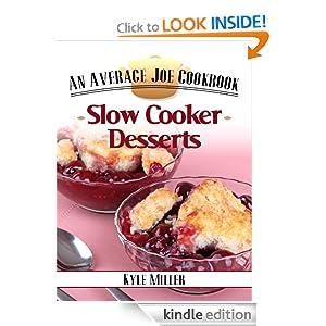 Slow Cooker Desserts (The Average Joe Cookbook Series)