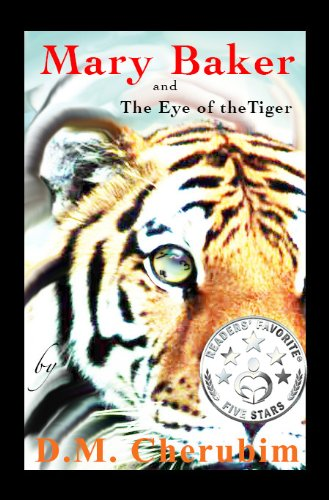 Book: Mary Baker - and The Eye of the Tiger by D.M. Cherubim