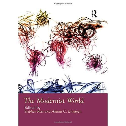 The Modernist World Lindgren, Allana (Editor)/ Ross, Stephen (Editor)