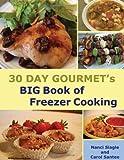 30 Day Gourmet's BIG Book of Freezer Cooking
