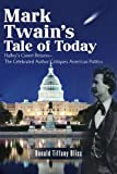 Mark Twain's Tale of Today: Halley's Comet Returns--The Celebrated Author Critiques American Politics