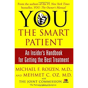 You The Smart Patient by Mehmet C. Oz, M.D. and Michael F. Roizen, M.D.