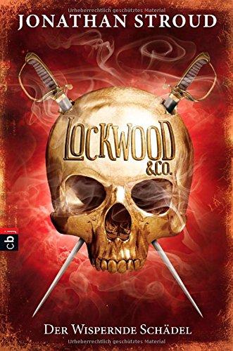 Lockwood & Co - Der Wispernde Schädel
