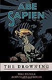 Abe Sapien Volume 1: The Drowning