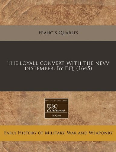 The loyall convert, (according to the Oxford copy.)