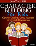 Character Building for Kids: Cartoon Guide to Good Manners with Family Discussions