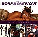 Aphrodisiac: The Best of Bow Wow Wow