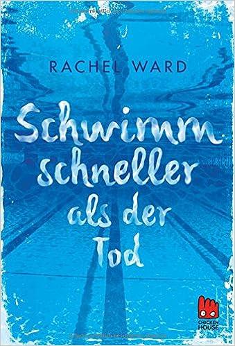Schwimm schneller als der Tod (Rachel Ward)