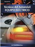 Tecnicas del automovil, equipo eléctrico