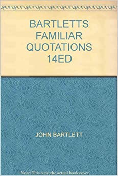 Familiar Quotations by John Bartlett, First Edition