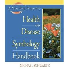 The Health and Disease Symbology Handbook by Michael Schwartz