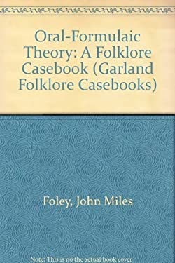 Oral-Formulaic Theory : A Folklore Casebook by Foley-ExLibrary