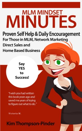 MLM Mindset Minutes: Proven Self-Help & Daily Encouragement For Those in MLM, Network Marketing, Direct Sales and Home Based Business