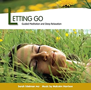 Letting Go : Guided Meditation and Deep Relaxation by ...