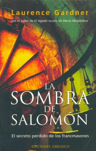 La Sombra De Salomon/ the Shadow of Solomon: El Secreto Perdido De Los Francmasones / the Lost Secret of the Freemasons (Spanish Edition)